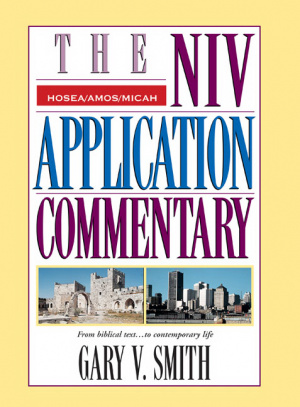 Hosea, Amos, Micah : NIV Application Commentary