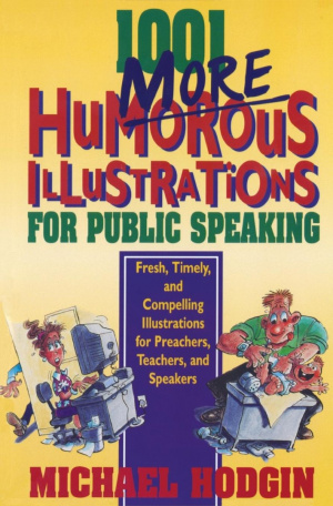 1001 More Humourous Illustrations for Public Speaking