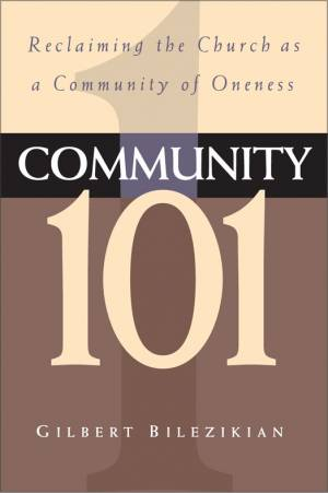 Community 101: Reclaiming the Church as Community of Oneness