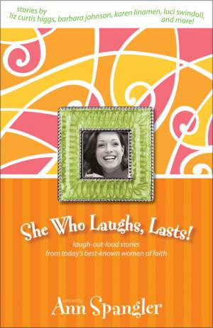 She Who Laughs, Lasts!
