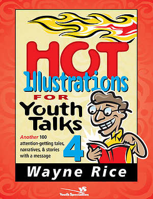 Hot Illustrations for Youth Talks 4: Another 100 Attention-Getting Tales, Narratives & Stories with a Message