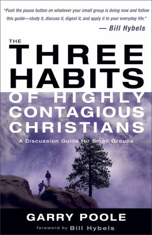 Three Habits of Highly Contagious Christians, The