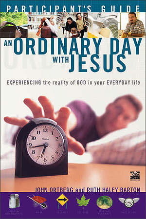 Ordinary Day with Jesus Participant's Guide, An