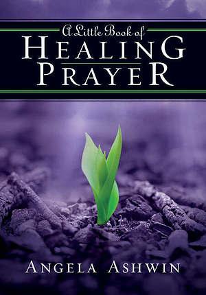 Little Book of Healing Prayer, A