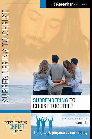 Surrendering To Christ Together