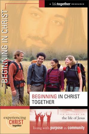 Beginning In Christ Together: Participants Guide