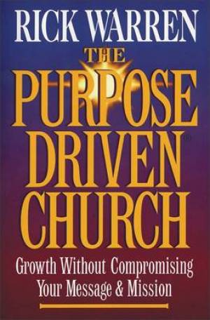 Purpose Driven Church The Hb