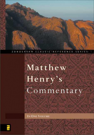 Matthew Henry's Commentary: Abridged