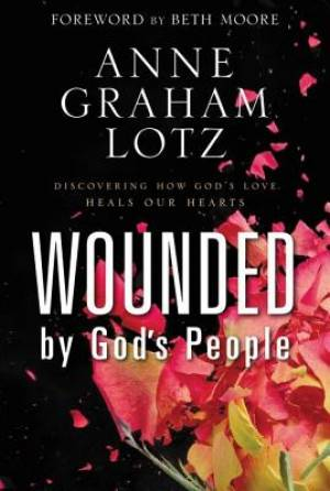 Wounded by God�s People
