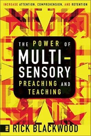 The Power of Multi-sensory Preaching and Teaching