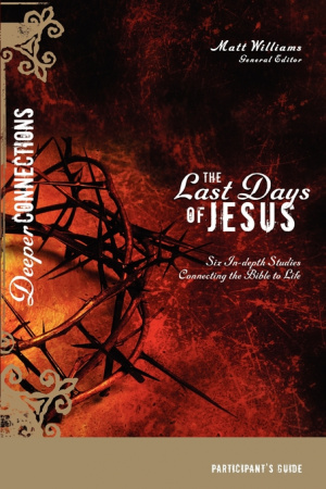 The Last Days of Jesus Participant's Guide