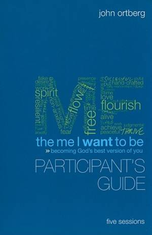 The Me I Want to Be: Participant's Guide