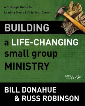 Building a Life-changing Small Group Ministry