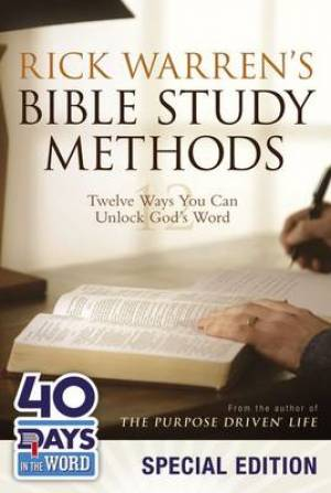 Rick Warrens Bible Study Methods 40 Days In The Word Campaign Edition