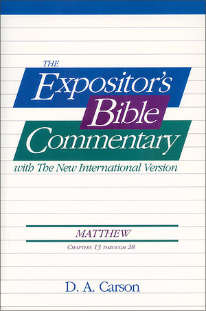 Matthew :13-28 : Expositor's Bible Commentary
