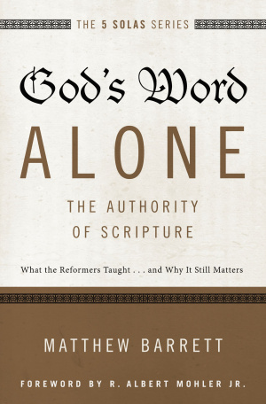 God's Word Alone: The Authority of Scripture