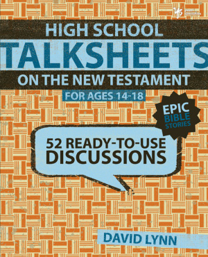 High School Talksheets on the New Testament, Epic Bible Stories