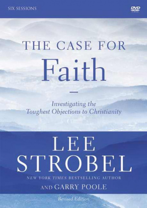 The Case for Faith: a DVD Study