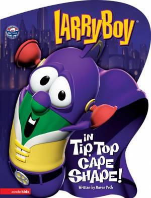 Veggietales - LarryBoy in Tip, Top Cape Shape!