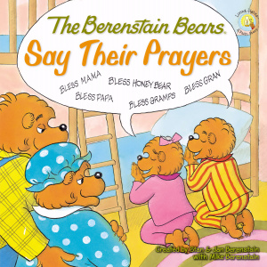 The Berenstain Bears Say Their Prayers