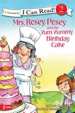 Mrs Rosey Posey and the Yum Yummy Birthday Cake