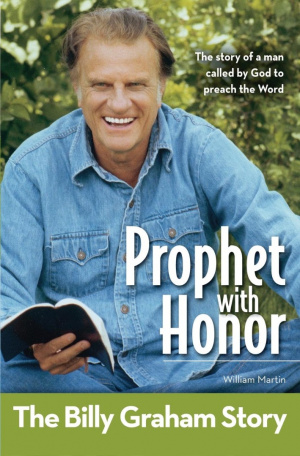 Prophet with Honor: The Billy Graham Story