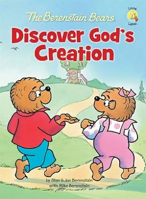Berenstain Bears Discover God's Creation