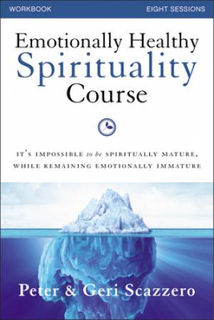 Emotionally Healthy Spirituality Course: DVD + Workbook