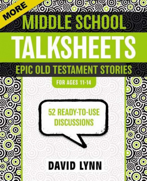 More Middle School Talksheets, Epic Old Testament Stories