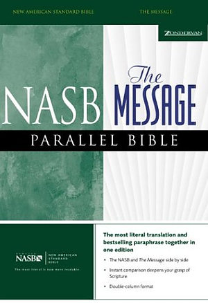 NASB / The Message Parallel Bible: Hardback