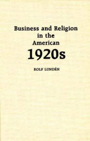 Business and Religion in the American 1920s