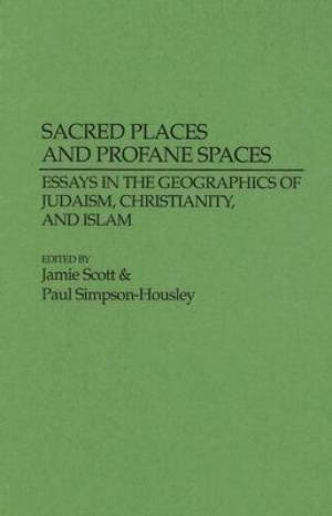 Sacred Places and Profane Spaces