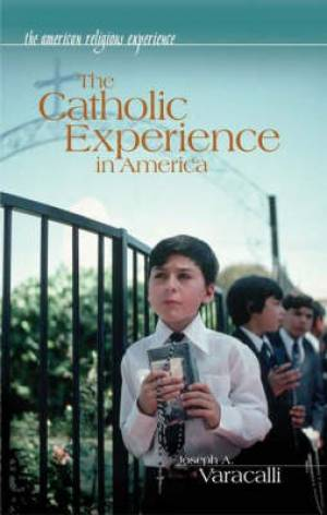 The Catholic Experience in America