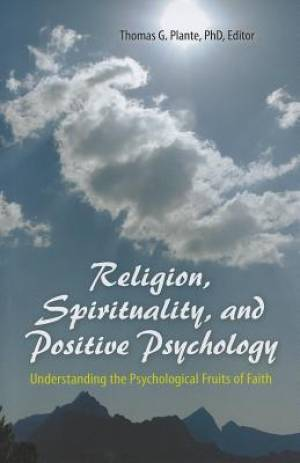 Religion, Spirituality, and Positive Psychology