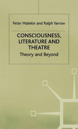 Consciousness Literature and Theatre