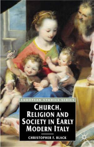 Church, Religion and Society in Early Modern Italy