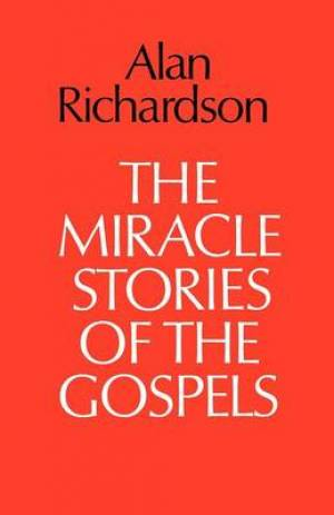 The Miracle Stories of the Gospels