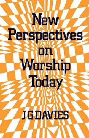 New Perspectives on Worship Today