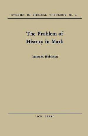 The Problem of History in Saint Mark