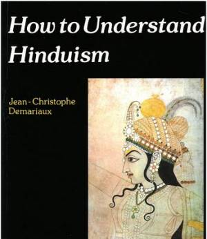 HOW TO UNDERSTAND HINDUISM