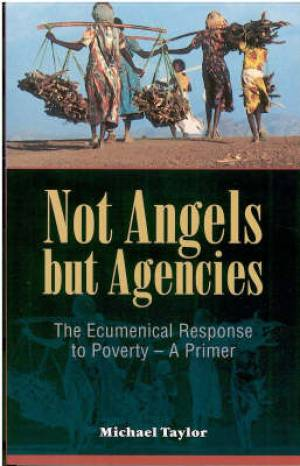 Not Angels But Agencies: Ecumenical Response to Poverty