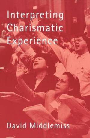 Interpreting Charismatic Experience