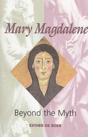 Mary Magdalene: Beyond the Myth
