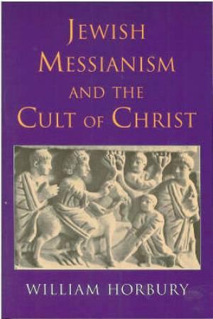 JEWISH MESSIANISM & CULT OF CHRIST
