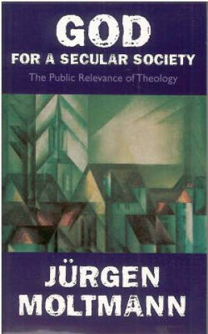 God for a Secular Society: Public Relevance of Theology