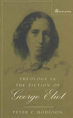 Theology in the Fiction of George Eliot: The Mystery Beneath the Real