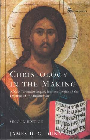 Christology in the Making: An Inquiry into the Origins of the Doctrine of the Incarnation