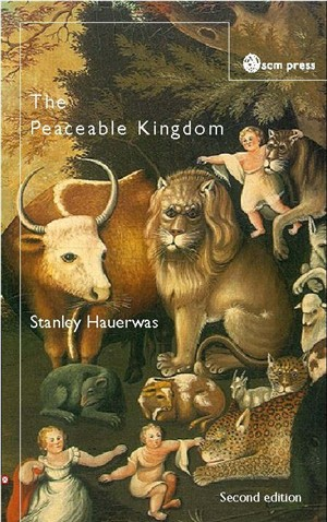 The Peaceable Kingdom: A Primer in Christian Ethics