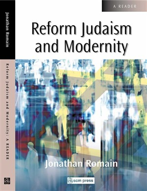 REFORM JUDAISM & MODERNITY:A READER