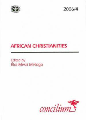 African Christianities Concilium 2006 Issue 4